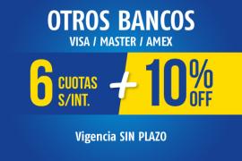 TODOS LOS BANCOS</br>6 cuotas sin interés + 10 % OFF