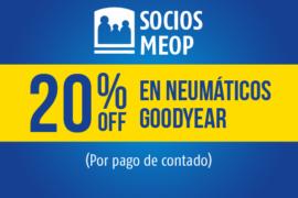 SOCIOS MEOP</br> 20% de desc. </br>sobre Neumáticos Goodyear