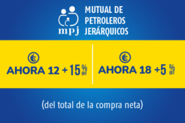 Mutual de Petroleros Jerárquicos</br> 15% OFF abonando en Ahora 12 y 5% OFF abonando en Ahora 18